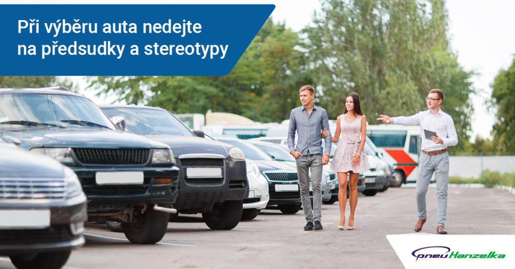 při výběru auta nedejte na předsudky